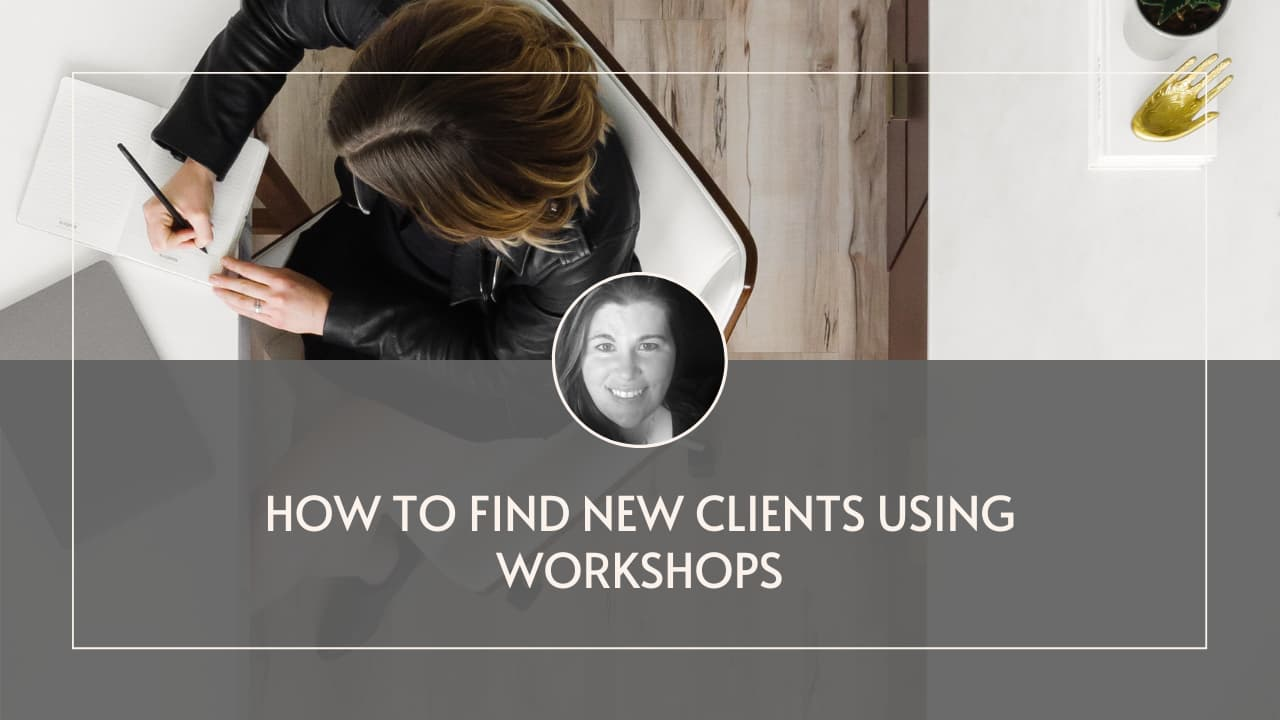 How to Find New Clients Using Workshops