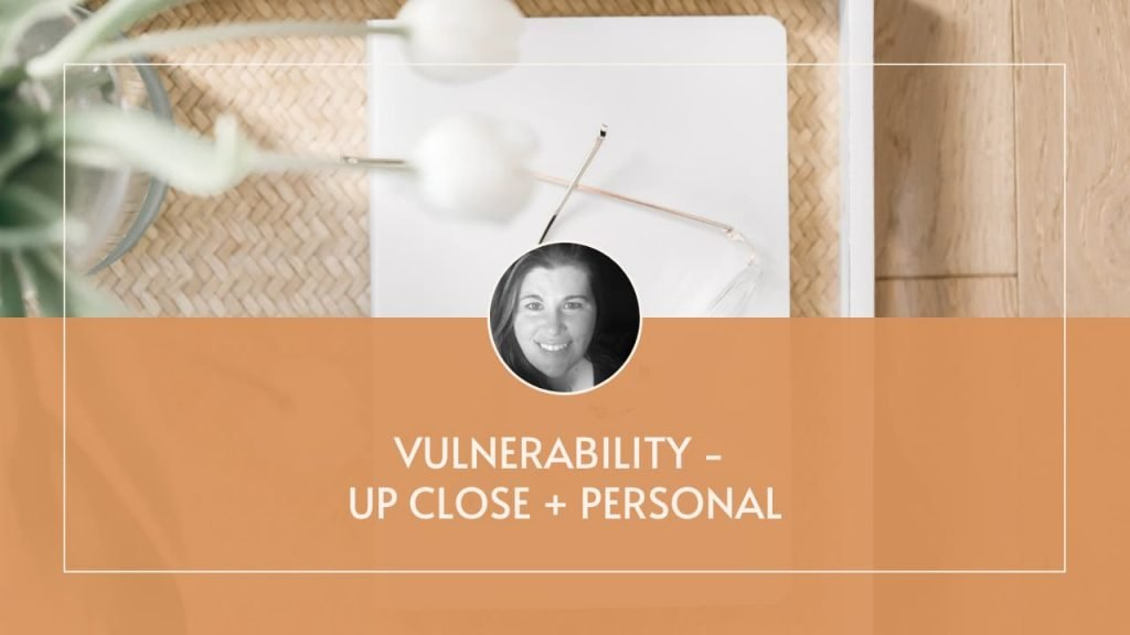 Vulnerability – Up Close & Personal