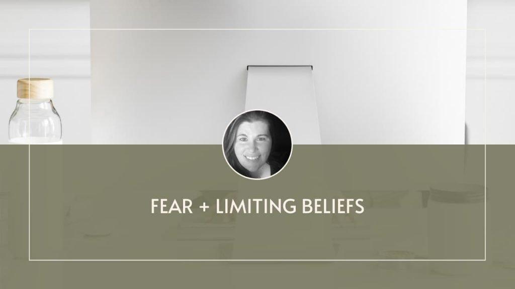 Fear & Limiting Beliefs