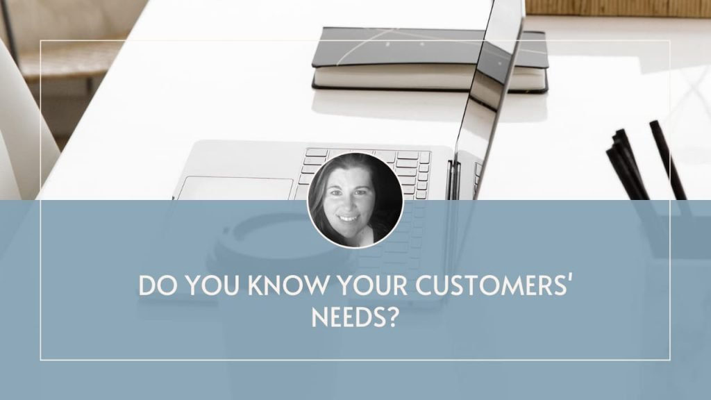Do you know your customers' needs?