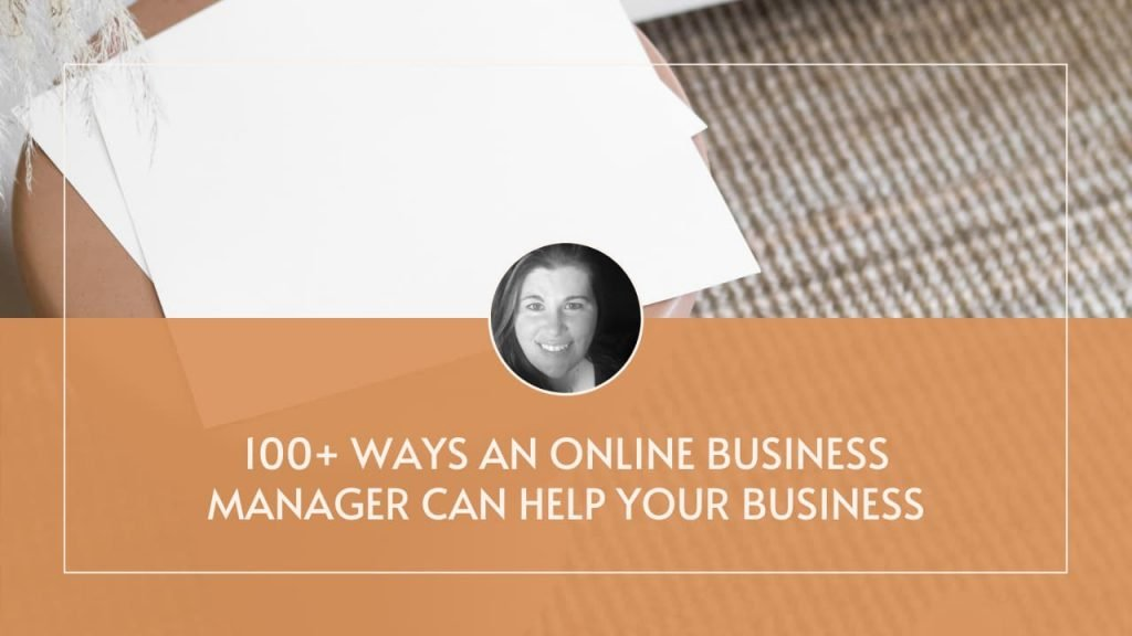 100+ Ways that an Online Business Manager Can Help Boost Business