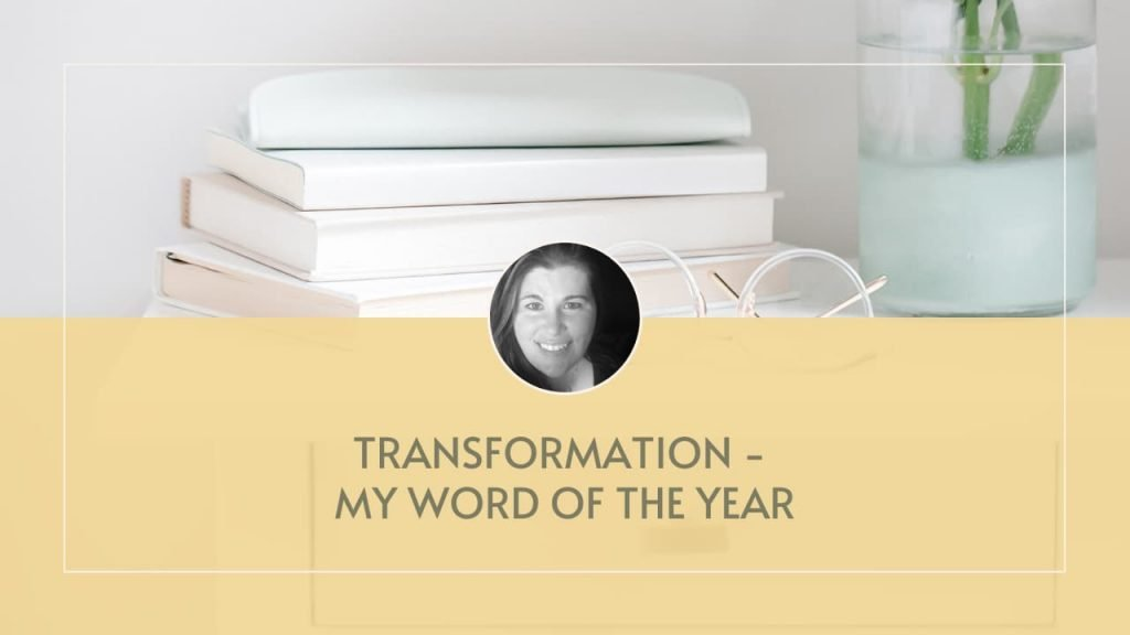 Transformation – My word of the year
