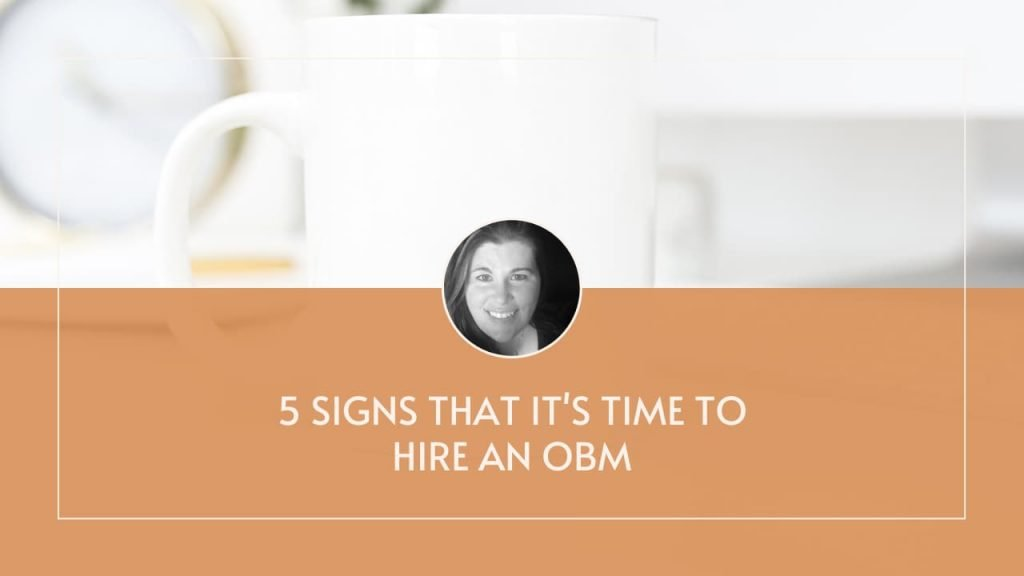 5 Signs That It's Time to Hire an OBM