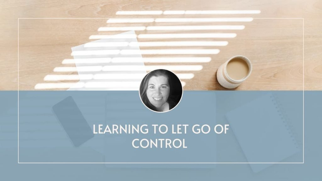Learning to let go of control